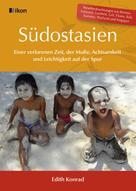Edith Konrad: Südostasien