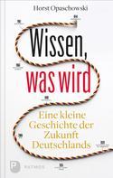 Horst Opaschowski: Wissen, was wird