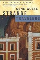 Gene Wolfe: Strange Travelers