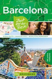 Bruckmann Reiseführer Barcelona: Zeit für das Beste - Highlights, Geheimtipps, Wohlfühladressen