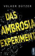 Volker Dützer: Das Ambrosia-Experiment ★★★★