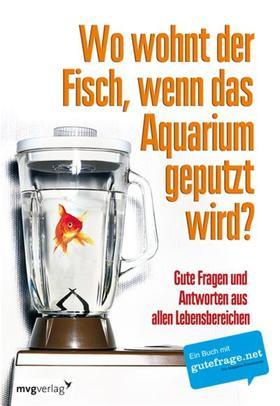 Wo wohnt der Fisch, wenn das Aquarium geputzt wird?