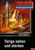 Hubert Haensel: Planetenroman 18: Tariga sehen und sterben
