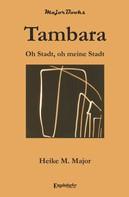 Heike M. Major: Tambara