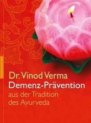 Demenz-Prävention - aus der Tradition des Ayurveda