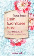 Tara Brach: Dein furchtloses Herz