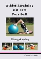 Stefan Schurr: Athletiktraining mit dem Pezziball