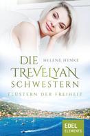 Helene Henke: Die Trevelyan-Schwestern: Flüstern der Freiheit ★★★★