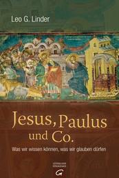 Jesus, Paulus und Co. - Was wir wissen können, was wir glauben dürfen