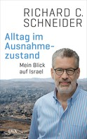 Richard C. Schneider: Alltag im Ausnahmezustand
