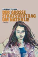 Andreas Steiner: Der große Staatsvertrag um Nathalie