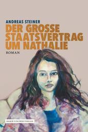 Der große Staatsvertrag um Nathalie - Roman