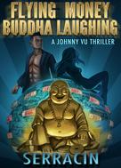 Serracin: Flying Money Buddha Laughing