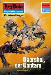 "Perry Rhodan 1426: Daarshol, der Cantaro - Perry Rhodan-Zyklus ""Die Cantaro"""