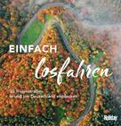 Knut Diers: HOLIDAY Reisebuch: Einfach losfahren