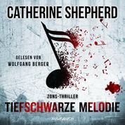 Tiefschwarze Melodie - Zons-Thriller 5 (Ungekürzt)