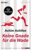 Achim Achilles: Keine Gnade für die Wade ★★★★