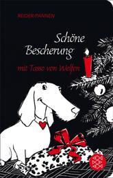 Schöne Bescherung mit Tasso von Welfen - Eine Weihnachtsgeschichte mit Herz und Schnauze