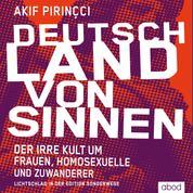 Deutschland von Sinnen - Der irre Kult um Frauen, Homosexuelle und Zuwanderer