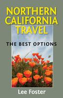Lee Foster: Northern California Travel