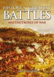 History's Greatest Battles - Masterstrokes of War
