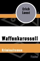 Waffenkarussell - Kriminalroman