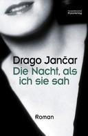 Drago Jančar: Die Nacht, als ich sie sah ★★★★★