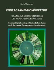 Enneagramm-Homöopathie - Heilung auf der tiefsten Ebene des Menschseins/Krankseins