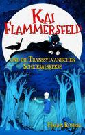 Hagen Röhrig: Kai Flammersfeld und die Transsylvanischen Schicksalskekse