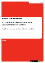 A critical analysis on the reasons of underdevelopment in Africa - Failed states and reasons for social unrest in Africa