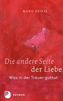 Manu Keirse: Die andere Seite der Liebe ★★★★★