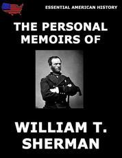 The Personal Memoirs Of General William T. Sherman
