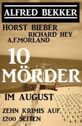 10 Mörder im August - Zehn Krimis auf 1200 Seiten