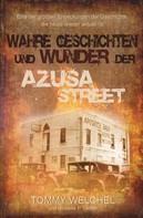 Tommy Welchel: Wahre Geschichten und Wunder der Azusa Street