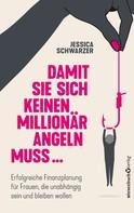 Jessica Schwarzer: Damit sie sich keinen Millionär angeln muss... ★★★★