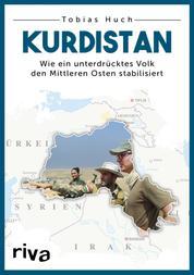Kurdistan - Wie ein unterdrücktes Volk den Mittleren Osten stabilisiert