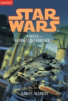 Aaron Allston: Star Wars. X-Wing. Kommando Han Solo ★★★★★
