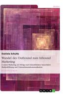 Daniela Schultz: Wandel des Outbound zum Inbound Marketing