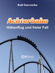 Achterbahn - Höhenflug und freier Fall
