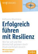 Katharina Maehrlein: Erfolgreich führen mit Resilienz ★★★