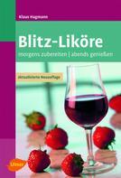 Klaus Hagmann: Blitz-Liköre