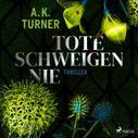 A. K. Turner: Tote schweigen nie ★★★★