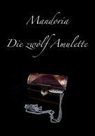 Maria Meyer: Mandoria - Die zwölf Amulette