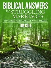 Biblical Answers for Struggling Marriages - 31 Studies for Marriage at an Impasse