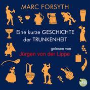 Eine kurze Geschichte der Trunkenheit - Der Homo alcoholicus von der Steinzeit bis heute