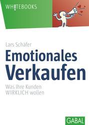Emotionales Verkaufen - Was Ihre Kunden WIRKLICH wollen