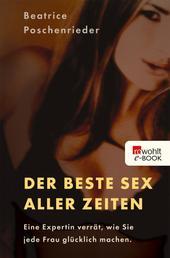 Der beste Sex aller Zeiten - Eine Expertin verrät, wie Sie jede Frau glücklich machen