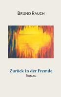 Bruno Rauch: Zurück in der Fremde