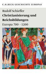 Christianisierung und Reichsbildungen - Europa 700 - 1200