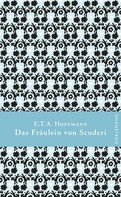 E. T. A. Hoffmann: Das Fräulein von Scuderi ★★★